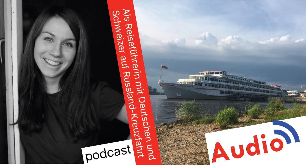 Als Reiseleiterin mit deutschen Russlandkreuzfahrern [Audio-Podcast]