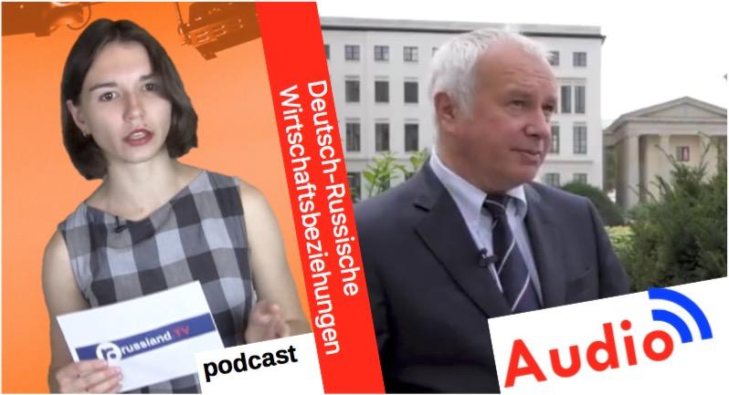 Alexander Rahr zu den Deutsch-Russischen Wirtschaftsbeziehungen [Audio-Podcast]